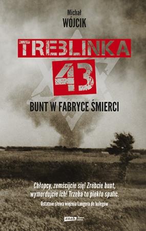 Treblinka 43. Bunt w fabryce śmierci - okładka